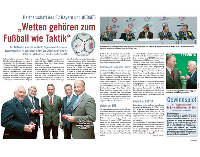 2003: ODDSET wird branchenexklusiver Partner des deutschen Rekordmeisters FC Bayern München im Bereich Sportwetten.