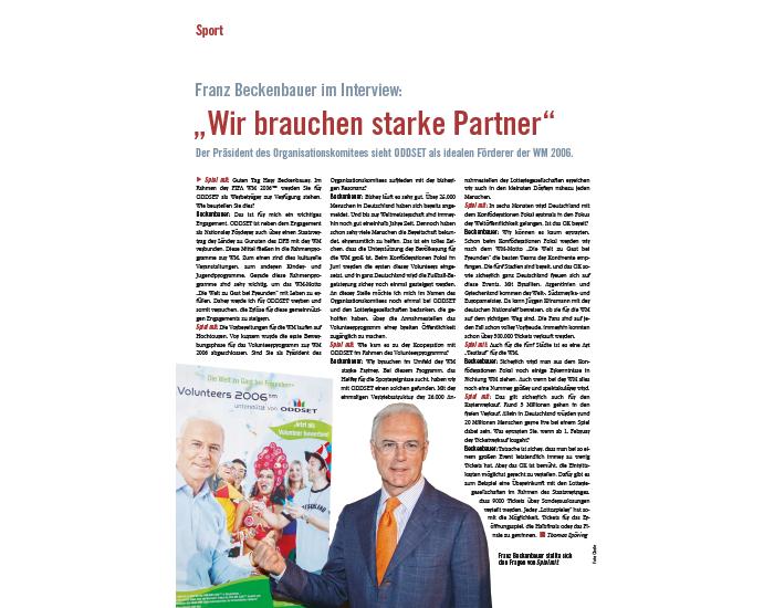 2006: Zur Weltmeisterschaft im eigenen Land wirbt Franz Beckenbauer als Testimonial für ODDSET.