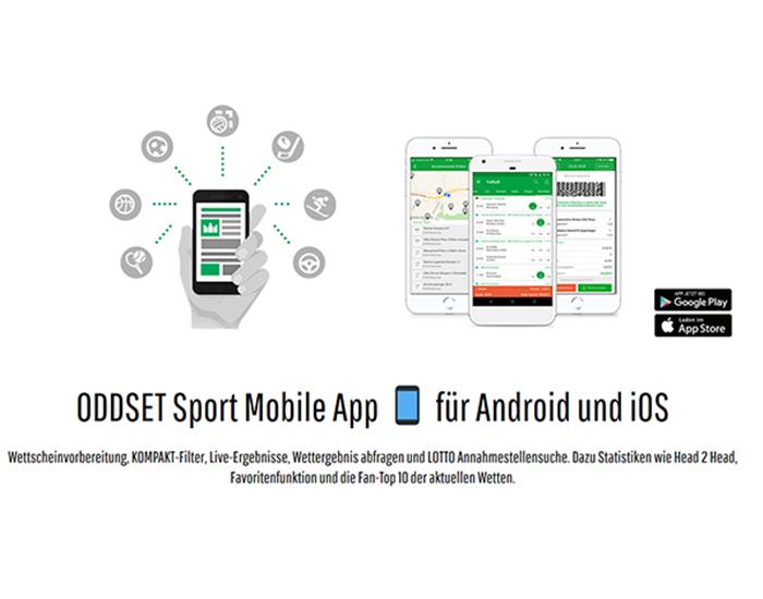 2015: Einführung ODDSET Sport App, der Wettscheinvorbereitung, sowie Ausbau der Informationskanäle. Durch die ODDSET Sport App kann man jederzeit und von überall seine Wettscheine schnell und einfach mobil vorbereiten. Zusätzlich ist man durch Features wie Live-Ergebnisse, Push-Benachrichtigungen und Statistiken immer auf dem Laufenden.